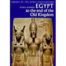 Egypt to the End of the Old Kingdom (Library of Early Civilizations) by Cyril Aldred (1982-07-23)