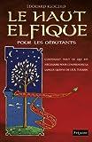 Le haut elfique pour les débutants contenant tout ce qui est nécessaire pour comprendre la langue quenya de J.R.R Tolkien