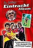 Eintracht-Album: Unvergessliche Sprüche, Fotos, Anekdoten rund um Eintracht Frankfurt von Ben Redelings (10. November 2014) Broschiert