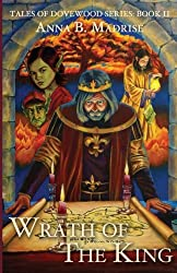 Wrath of the King: Volume 2 (Tales of Dovewood)