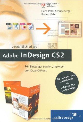 Adobe InDesign CS2 verständlich erklärt: Für Einsteiger sowie Umsteiger von QuarkXPress (Galileo Design)
