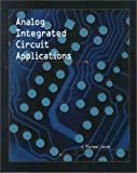 Analog Integrated Circuits Applications by J. Michael Jacob (1999-12-26)