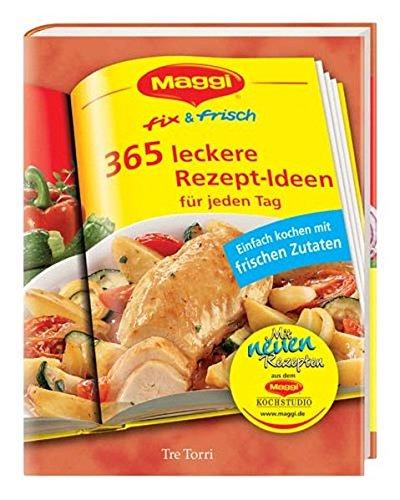 maggi-fix-frisch-365-rezept-ideen-fur-jeden-tag-einfach-kochen-mit-frischen-zutaten