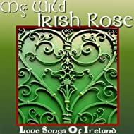 My Wild Irish Rose - Love Songs Of Ireland