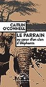 Le Parrain : Au coeur d'un clan d'éléphants par O'Connell