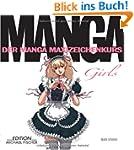 Manga Girls: Der Manga Maxizeichenkurs