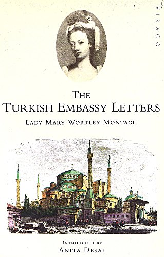 The Turkish Embassy Letters por Lady Mary Wortley Montagu
