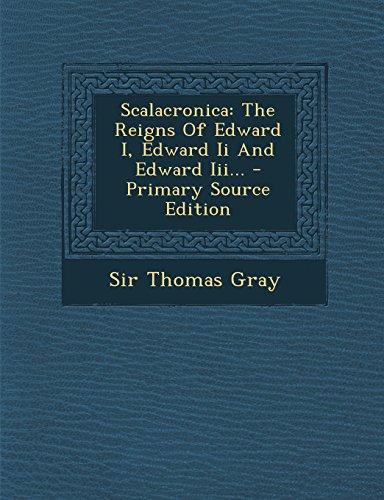 Scalacronica: The Reigns Of Edward I, Edward Ii And Edward Iii...
