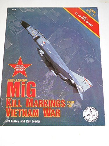 MiG Kill Markings from the Vietnam War, Part 1: U.S. Air Force Aircraft (Colors & Markings, Vol. 12) by Bert Kinzey (1989-03-02)