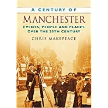 A Century of Manchester (Century of North of England)