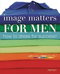 Image Matters For Men: How to Dress for Success! by Veronique Henderson (2004-09-01)