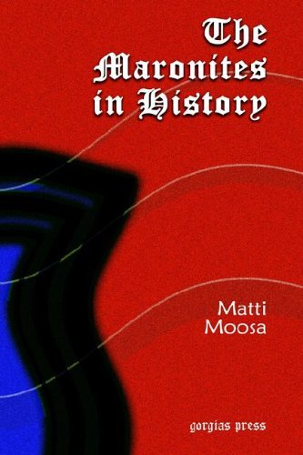 The Maronites in History by Matti Moosa (2005-09-02)