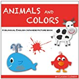 Animals and Colors, a bilingual English-Japanese picture book. (English Edition)