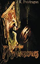 To Summon Nightmares by J K Pendragon (2014-11-05)