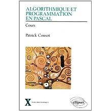 Algorithmique et programmation en PASCAL : Cours