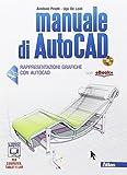 Manuale di Autocad. Con e-book. Con espansione online. Per le Scuole superiori