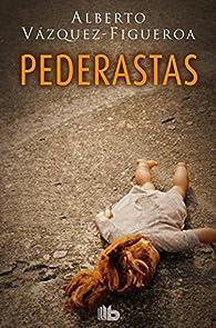 Pederastas par Alberto Vázquez-Figueroa