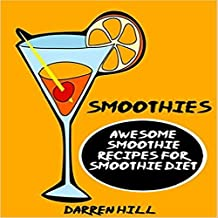Smoothies: Awesome Smoothie Recipes for Smoothie Diet