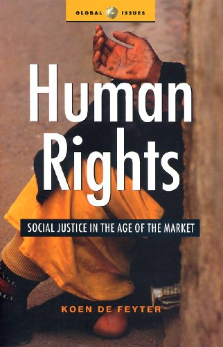 Human Rights: Social Justice in the Age of the Market (Global Issues) (English Edition)