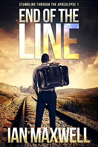 End of the Line (Stumbling Through the Apocalypse Book 1) (English Edition) -