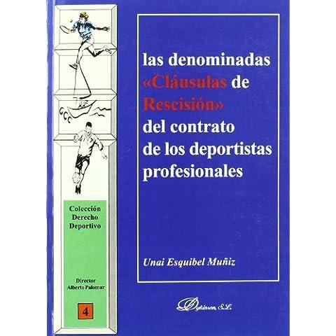 Las Denominadas Clausulas De Rescisión (Colección derecho deportivo dirigida por Alberto Palomar)