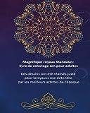Magnifique Royaux Mandalas: livre de coloriage zen pour adultes: Mandala ouvrages d'art conception, modèle,  Coloré, coloration, Motif floral, livre de coloriage Indien...