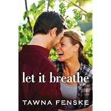 Let It Breathe by Tawna Fenske (2016-03-22)