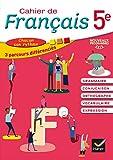 Cahier de Français 5e éd. 2016 - Cahier de l'élève - Hatier - 27/04/2016