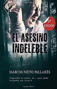 El asesino indeleble par Marcos Nieto Pallarés