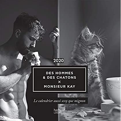 Calendrier des hommes et des chatons X Monsieur Kay 2020: Le calendrier aussi sexy que mignon