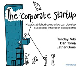 The Corporate Startup: How established companies can develop successful innovation ecosystems (English Edition)