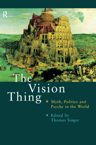 The Vision Thing: Myth, Politics and Psyche in the World (English Edition)
