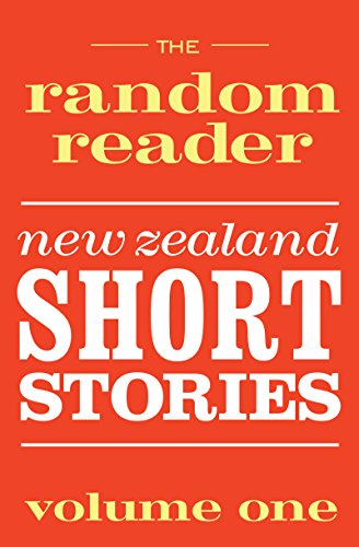 The Random Reader: New Zealand Short Stories Volume One (English Edition)