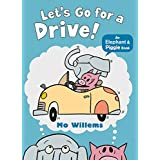 Let's Go for a Drive! (Elephant and Piggie)