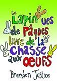 Le Lapin de Pâques - livre de la chasse aux oeufs (French Edition)