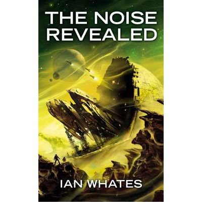 (THE NOISE REVEALED) BY WHATES, IAN(AUTHOR)Paperback Apr-2011 par Ian Whates