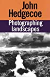 Photographing Landscapes by John Hedgecoe (2000-06-30) - John Hedgecoe