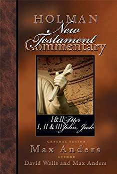 Holman New Testament Commentary - 1 & 2 Peter, 1 2 & 3 John and Jude: 11 di [Walls, David]