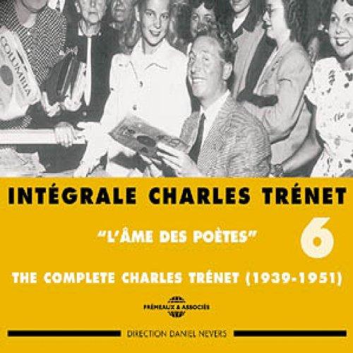 Charles Trenet, vol. 6 : L'âme des poètes 1939-1951 (Intégrale)