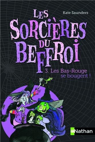Les Sorcières du Beffroi, Tome 3 : Les Bas-Rouges se bougent ! par Kate Saunders