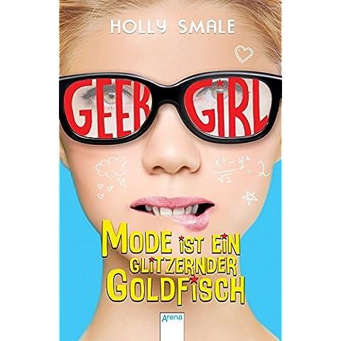 Geek Girl  01. Mode ist ein glitzernder Goldfisch