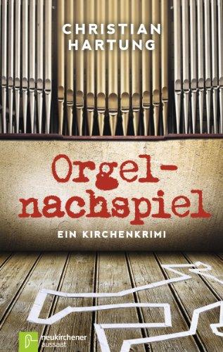 Orgelnachspiel: Ein Kirchenkrimi