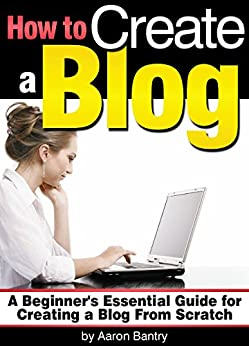 How to Create a Blog: A Beginner's Essential Guide for