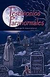 Image de Testimonios Paranormales: Antología de relatos de terror
