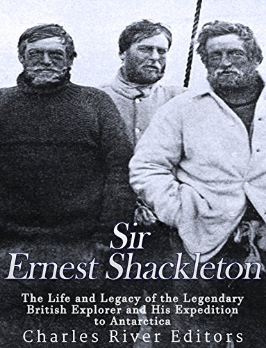 sir-ernest-shackleton-the-life-and-legacy-of-the-legendary-british-explorer-and-his-expeditions-to-a
