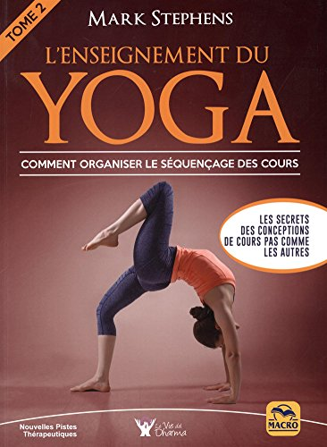 L'enseignement du yoga: Comment organiser le séquençage des cours