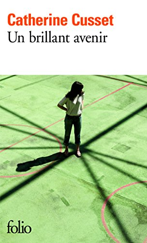 Un brillant avenir - Prix Goncourt des Lycéens 2008 par Catherine Cusset