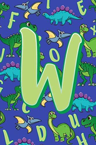 W: Dinosaur Alphabet Practice Writing Book for Kids -