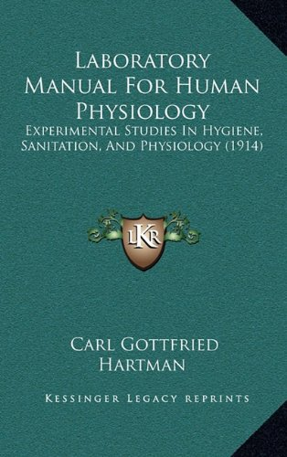 Laboratory Manual for Human Physiology: Experimental Studies in Hygiene, Sanitation, and Physiology (1914)
