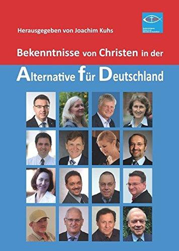 Bekenntnisse von Christen in der Alternative für Deutschland: Im Anhang: Grundsatzerklärung der Christen in der AFD. Das apostolische Glaubensbekenntnis